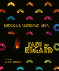 Nicolas Winding Refn et Alan Jones - L'art du regard.