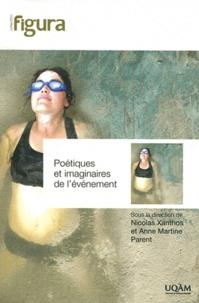 Nicolas Xanthos et Anne-Martine Parent - Poétiques et imaginaires de l'événement.