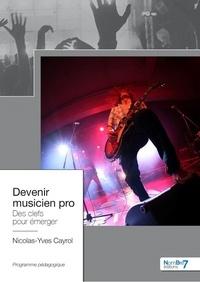 Nicolas-Yves Cayrol - Devenir musicien pro - Des clefs pour émerger.