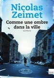 Nicolas Zeimet - Comme une ombre dans la ville.
