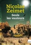 Nicolas Zeimet - Seuls les vautours.