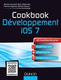 Nicolas Zinovieff et Marc Pybourdin - Cookbook Développement iOS 7 - 60 recettes de pros.