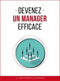 Nicolas Zinque et Pierre Pichère - Devenez un manager efficace.