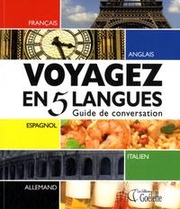 Nicolas Zorzin et Sophie Ginoux - Voyagez en 5 langues - Guide de conversation français, anglais, espagnol, italien, allemand.