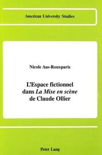 Nicole Aas-rouxparis - L'espace fictionnel dans «La Mise en scène» de Claude Ollier.