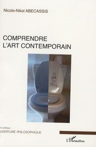 Nicole Abécassis - Comprendre l'art contemporain.