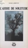 Nicole Adrienne et Martin Daubrée - L'arbre de solitude.