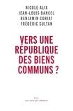 Nicole Alix et Jean-Louis Bancel - Vers une république des biens communs ?.