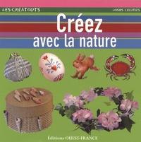 Nicole Andreev et Denise Crolle-Terzaghi - Créez avec la nature.