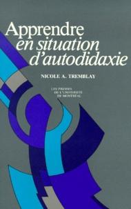 Nicole-Anne Tremblay - Apprendre en situation d'autodidaxie.
