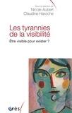 Nicole Aubert et Claudine Haroche - Les tyrannies de la visibilité. - Etre visible pour exister ?.