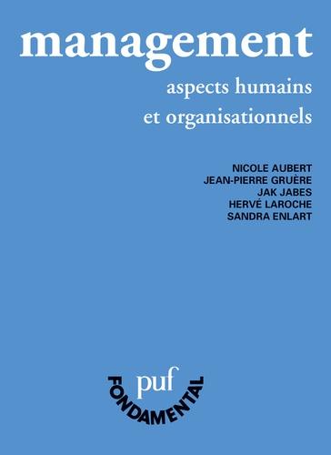 Nicole Aubert et Jean-Pierre Gruère - Management - Aspects humains et organisationnels.