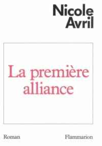 Nicole Avril - La Première alliance.
