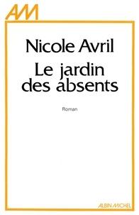 Nicole Avril et Nicole Avril - Le Jardin des absents.