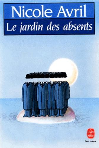 Nicole Avril - Le Jardin des absents.