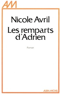 Nicole Avril - Les Remparts d'Adrien.
