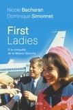 Nicole Bacharan et Dominique Simonnet - First Ladies - A la conquête de la Maison Blanche.