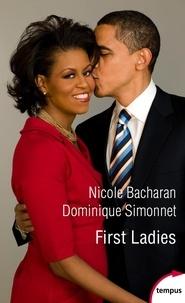 Nicole Bacharan et Dominique Simonnet - First Ladies - Les conseillères de l'ombre (De Martha Washington à Melania Trump).