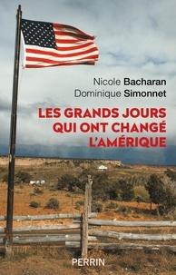 Nicole Bacharan et Dominique Simonnet - Les grands jours qui ont changé l'Amérique.