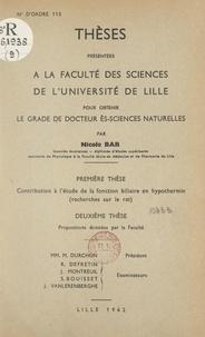 Nicole Bar - Contribution à l'étude de la fonction biliaire en hypothermie, recherches sur le rat - Thèse présentée à la Faculté des sciences de l'Université de Lille pour obtenir le grade de Docteur ès-sciences naturelles. Suivi de Propositions données par la Faculté.
