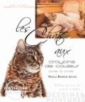 Nicole Barrière-Jahan - Les chats aux crayons de couleur - Débutants à confirmés.