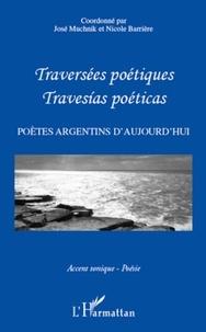 Nicole Barrière et José Muchnik - Traversées poétiques - Travesias poéticas - Poètes argentins d'aujourd'hui.