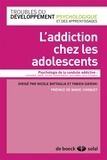 Nicole Battaglia et Fabien Gierski - L'addiction chez les adolescents.