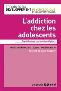 L'addiction chez les adolescents - Nicole Battaglia |