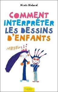Comment interpréter les dessins d'enfants - Nicole Bédard |