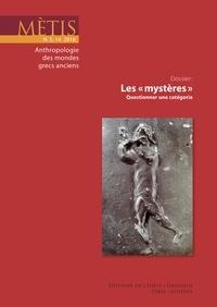"""Nicole Belayche et Francesco Massa - Mètis N° 14/2016 : Les """"mystères"""" - Questionner une catégorie."""