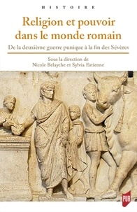 Nicole Belayche et Sylvia Estienne - Religion et pouvoir dans le monde romain. L'autel et la toge - De la deuxième guerre punique à la fin des Sévères.