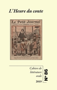 Nicole Belmont et Jean-Marie Privat - Cahiers de Littérature Orale N° 86/2020 : L'heure du conte.