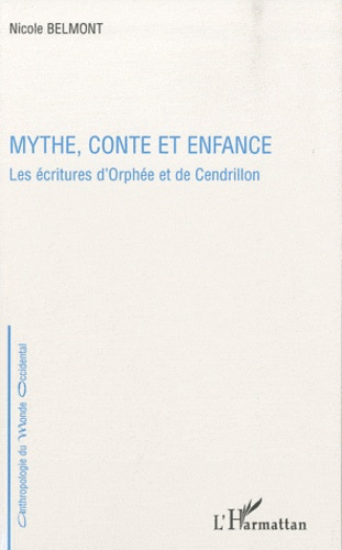 Nicole Belmont - Mythe, conte et enfance - Les écritures d'Orphée et de Cendrillon.