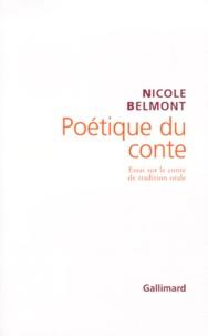 Nicole Belmont - Poétique du conte - Essai sur le conte de tradition orale.