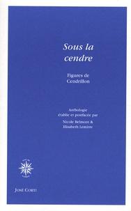 Nicole Belmont et Elisabeth Lemirre - Sous la cendre - Figures de Cendrillon.