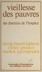 Nicole Benoit-Lapierre et Rithée Cevasco - Vieillesse des pauvres : les Chemins de l'hospice.