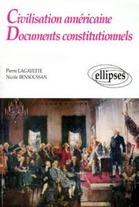 Nicole Bensoussan et Pierre Lagayette - Civilisation américaine - Documents constitutionnels.