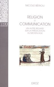 Nicole Bériou - Religion et communication - Un autre regard sur la prédication au Moyen Age.