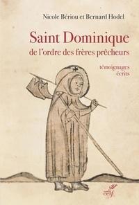 Nicole Bériou et Bernard Hodel - Saint Dominique de l'ordre des frères Prêcheurs - Témoignages écrits (fin XIIe - XVe siècles).