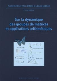 Nicole Berline et Alain Plagne - Sur la dynamique des groupes de matrices et applications arithmétiques.