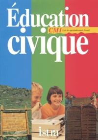 Nicole Bernat et Monique Billeau - Éducation civique, CM1 - Cycle des approfondissements, niveau 2.