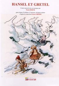 Nicole Berne - Hansel et Gretel - Conte musical en un acte pour choeur d'enfants à l'unisson, récitant et piano d'après les Frères Grimm.