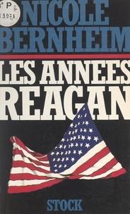 Nicole Bernheim - Les Années Reagan.