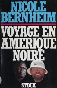 Nicole Bernheim - Voyage en Amérique noire.