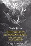 Nicole Berry - John Milton le paradis perdu : des ténèbres à la lumière.