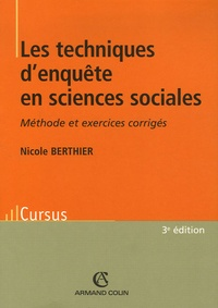 Nicole Berthier - Les techniques d'enquête en sciences sociales - Méthode et exercices corrigés.
