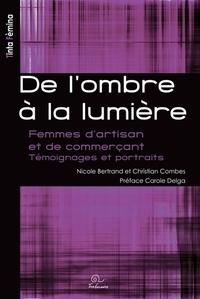 Nicole Bertrand et Christian Combes - De l'ombre à la lumière - Femmes d'artisan et de commerçant.
