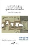 Nicole Biagioli et Marijn-S Kaplan - Le travail du genre à travers les échanges épistolaires des écrivains - Epistolarité et généricité.