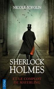 Nicole Boeglin - Sherlock Holmes et le complot de Mayerling.