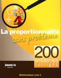 Nicole Bonnet - La proportionnalité sans problème - 200 problèmes corrigés cycle 3.